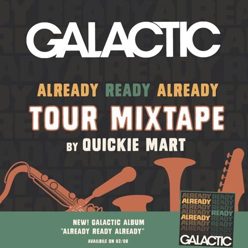 Already Ready Already Tour Mixtape by Quickie Mart