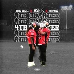 """Ash F. x Yung Shotz x Q Bandz- """"4th Quarter"""""""