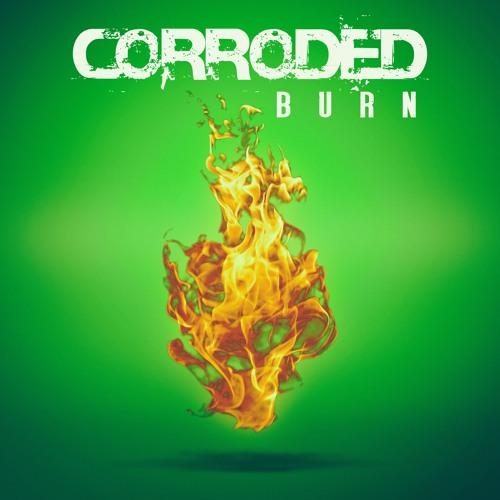 CORRODED - Burn