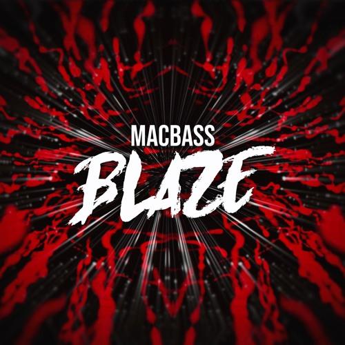 Macbass - Blaze [FREE DOWNLOAD]
