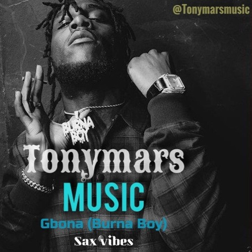 Tony Mars, Gbona (Burna Boy), Sax Vibes by Tony Mars Music