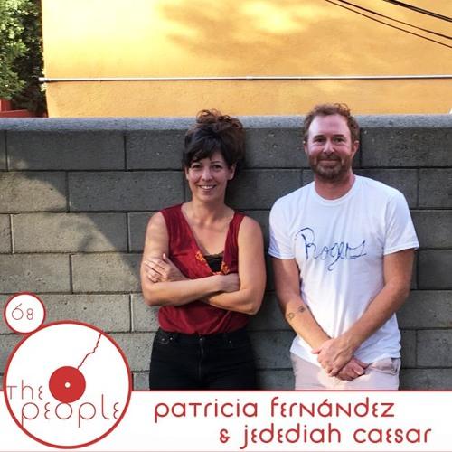 Ep 68: Patricia Fernández & Jedediah Caesar: The People