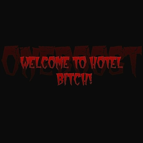 Welcome to hotel, bitch!
