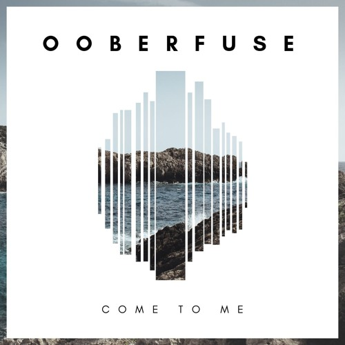 Ooberfuse - Come To Me