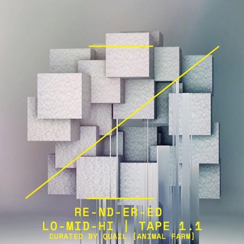 RE-ND-ER-ED | LO-MID-HI | TAPE 1.1