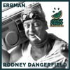 Erbman - Rodney Dangerfield (FREE DOWNLOAD)