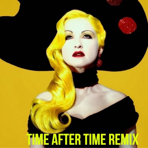 Cyndi Lauper - Time after time (Lux Belle Remix)