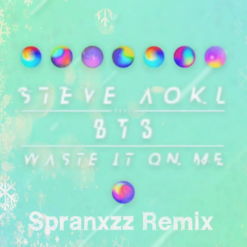 Spranxzz Steve Aoki Ft Bts Waste It On Me Hyunjae Spranxzz