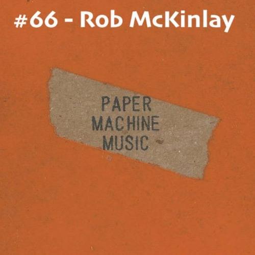 #66 - Paper Machine Music