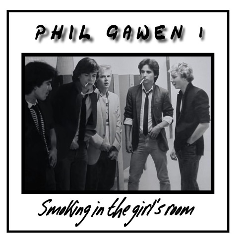 Smoking in the Girl's Room - Phil Gawen 1