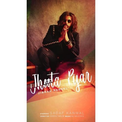 Jhoota Pyar - Jibran Raheel by Jibran Raheel Official | Free