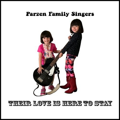 Their Love Is Here To Stay by Parzen Family Singers 2018