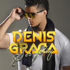Denis Graça - Ser Feliz