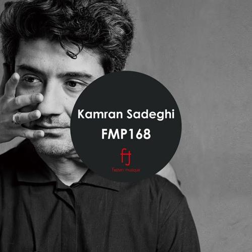 Fasten Musique Podcast 168 | Kamran Sadeghi