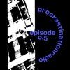 Procrastination Radio Episode *0.5 ft. MaybeMatt and Steezy
