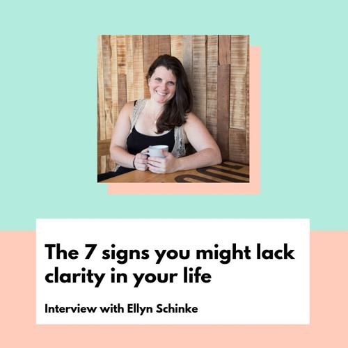 DD #12: The 7 signs you might lack clarity in your life