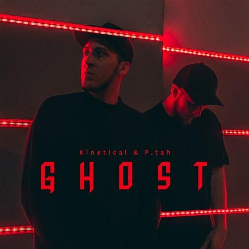 Kinetical & P.tah - Ghost (Snippet)