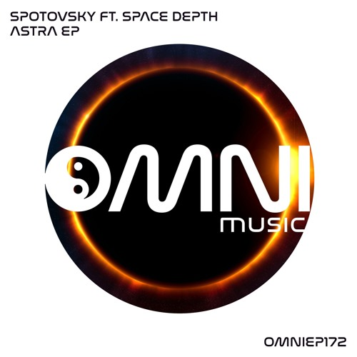 OUT NOW: SPOTOVSKY Ft SPACE DEPTH - ASTRA EP  (OmniEP172)