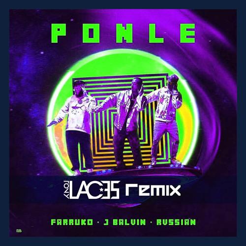 Ponle (TonyLACES Remix) - Farruko, J Balvin, Rvssian