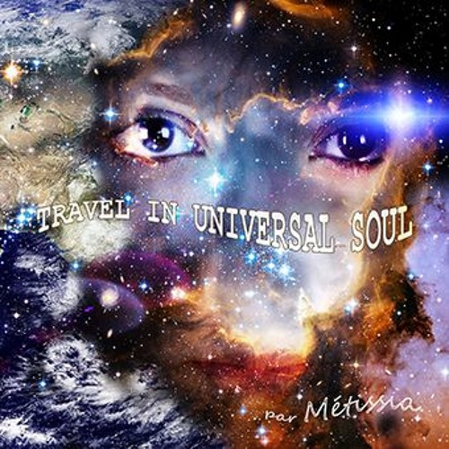 TRAVEL IN UNIVERSAL SOUL