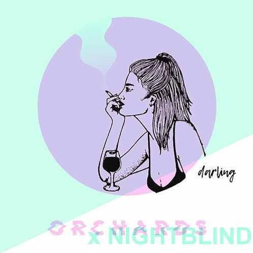 """Orchards - """"Darling (Nightblind Remix)"""""""