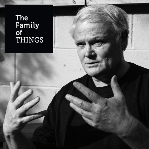 The Family of Things - E14 - Tony Bates