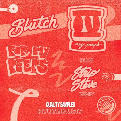 "Blutch - ""4 My Peeps"" incl Strip Steve remix [bbq003]"