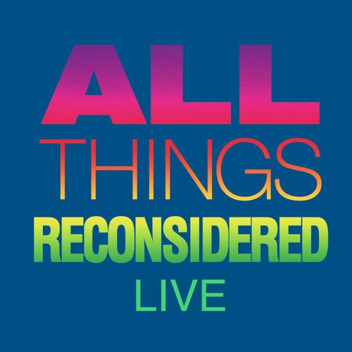 All Things Reconsidered Live #89