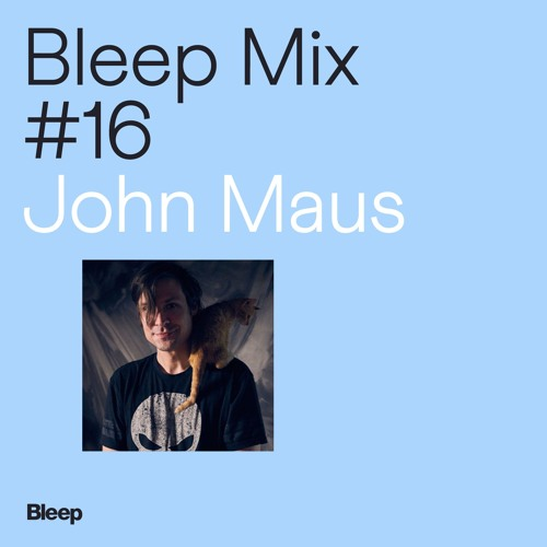 Bleep Mix #16 - John Maus