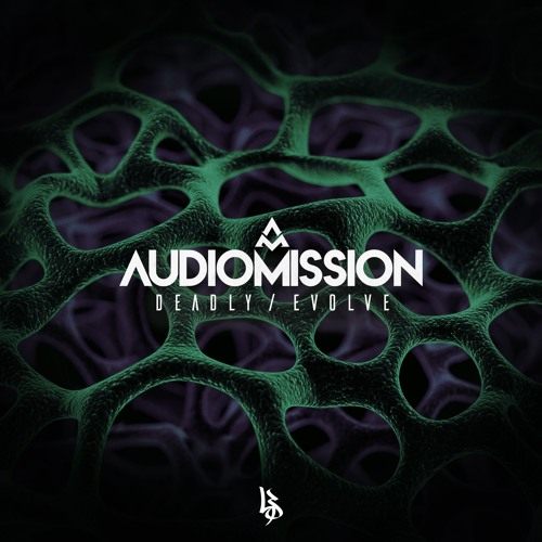 Audiomission - Deadly / Evolve [EP] 2018