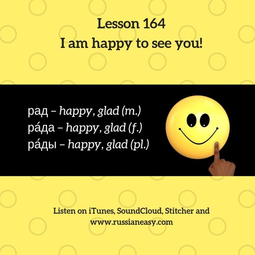 """Lesson 164. How to say in Russian """"I'm happy to see you""""."""