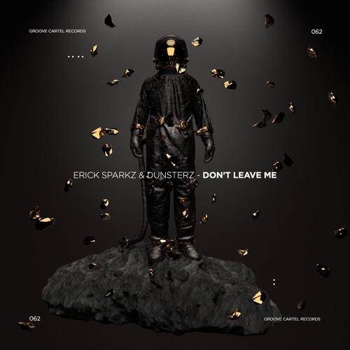 Erick Sparkz & Dunsterz - Don't Leave Me