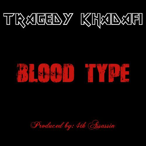 Tragedy Khadafi - Blood Type (Prod. By 4th Assassin)