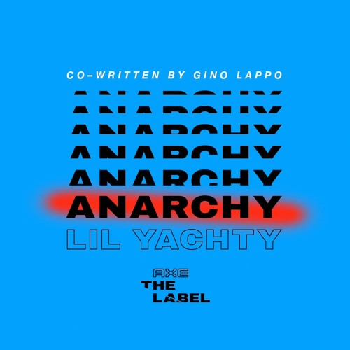 ANARCHY (co-written by Gino Lappo)