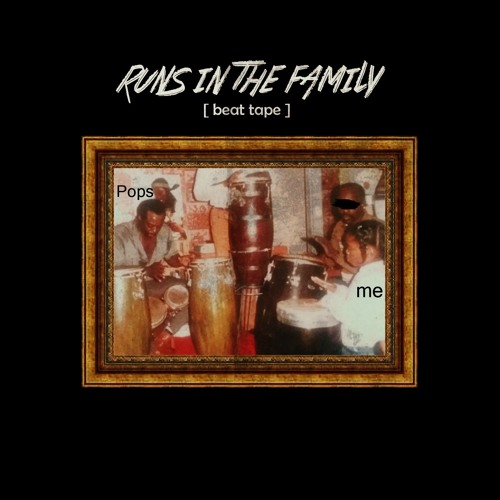 Runs in the Family [beat tape]
