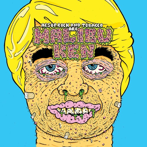 Aesop Rock and TOBACCO are Malibu Ken - Acid King