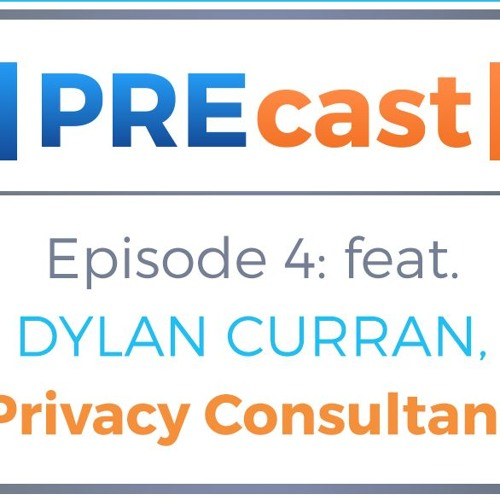 PREcast: Episode 4 - with Privacy Consultant Dylan Curran