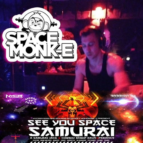 SPACE MONK-E_See You Space Samurai *EXXXCLUSIVE promo MIXXX