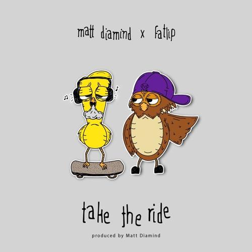 Take The Ride Ft. Fatlip