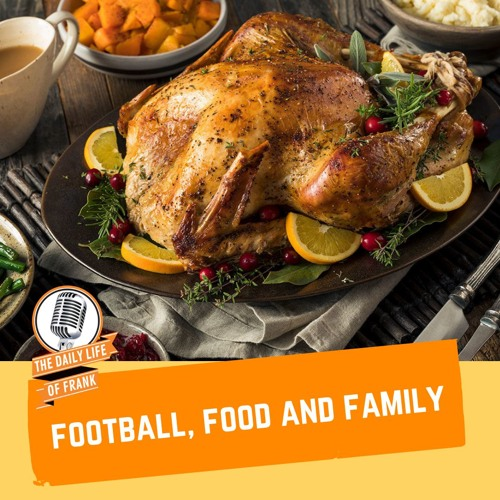 Football, Food, and Family (The Daily Life of Frank)