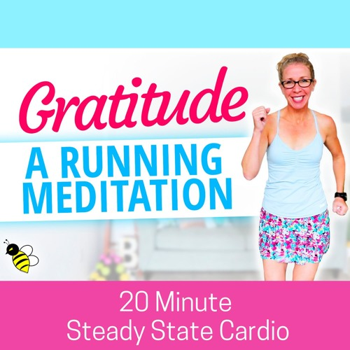 Steady State Cardio, 20 Minute Running Gratitude Meditation