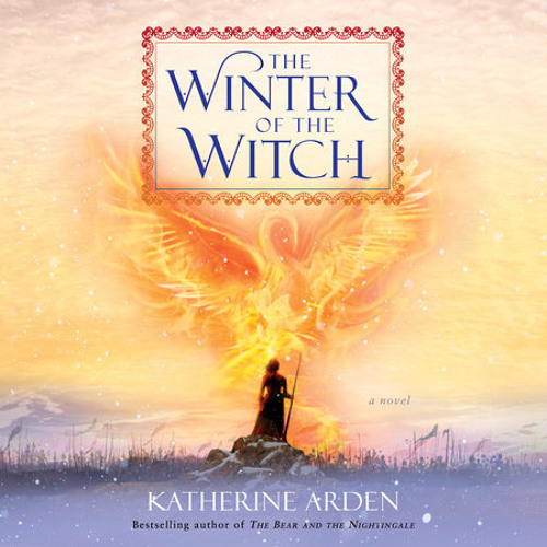 The Winter of the Witch by Katherine Arden, read by Kathleen Gati