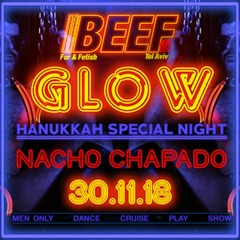NACHO CHAPADO SPECIAL SESSION - BEEF@GLOW  HANUKKAH SPECIAL NIGHT (Tel Aviv - Israel _ 30 Nov 2018)