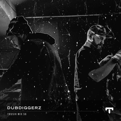 TRUSIK Mix 56: DubDiggerz