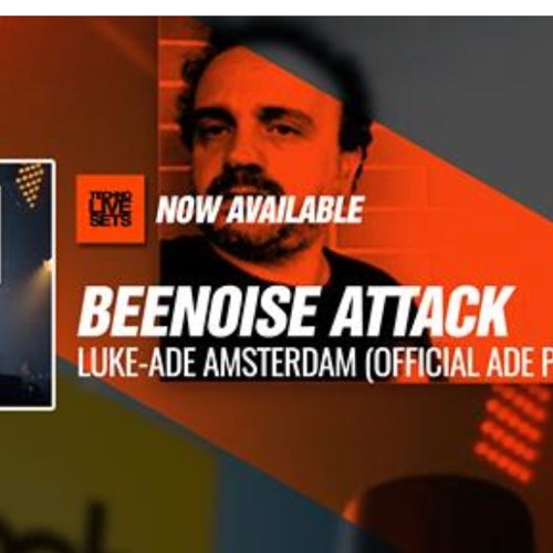 Beenoise Attack Live Luke From ADE