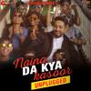 Naina Da Kya Kasoor (Unplugged) [