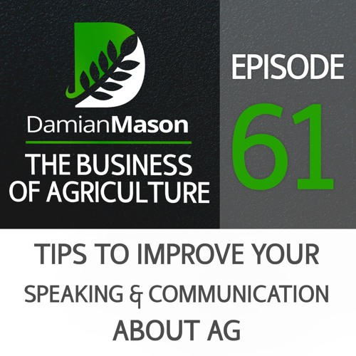 61 - Tips To Improve Your Speaking & Communication About Ag