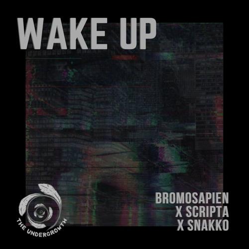 BroMosapien x Scripta x Snakko - Wake Up (EP) 2018