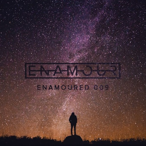 Enamoured 009: Cosmic Touch