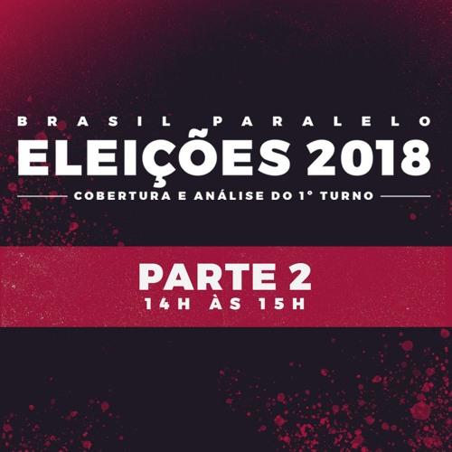 Eleições 2018 : Cobertura E Análise Do 1º Turno - Parte 2